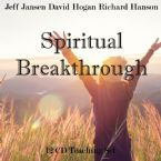Spiritual Breakthrough  (12 CD Teaching Set) by Jeff Jansen, David Hogan and Richard Hanson
