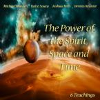 The Power of the Spirit Space and Time (6 Teaching DVD Set) By Joshua Mills, Katie Souza, Dennis Reanier and Mike Maiden