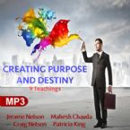 Creating Purpose and Destiny (9 MP3 Teaching Download Set) By Jerame Nelson, Mahesh Chavda, Craig Nelson, and Patricia King