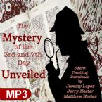 The Mystery of the 3rd and 7th Day Unveiled (Digital Download) by Jeremy Lopez, Jerry Hester and Matthew Hester
