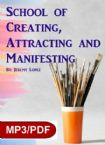 School of Creating, Attracting and Manifesting (MP3 Download Course) by Jeremy Lopez