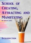 School of Creating, Attracting and Manifesting (Hardcopy Course) by Jeremy Lopez