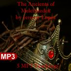 The Ancients of Melchizedek (5 MP3 Teaching Download Set) by Jeremy Lopez