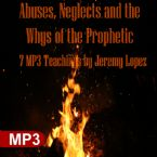 Abuses, Neglects and the Whys of the Prophetic (7 MP3 Download) by Jeremy Lopez