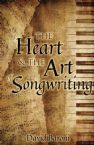 The Heart and the Art of Songwriting (Ebook PDF Download) by David Baroni