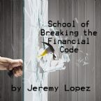 School of Breaking the Financial Code (CD Set) by Jeremy Lopez