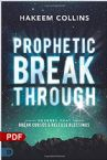 Prophetic Breakthrough: Decrees That Break Curses and Release Blessings (PDF Download) by Hakeem Collins