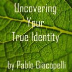 Uncovering Your True Identity (1 Book/1 Workbook/1 Video-(DVD) by Pablo Giacopelli