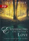 Experiencing the Father's Love: A Daily Encounter with Him (PDF Download) by Jack Frost