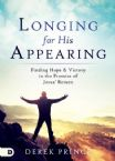 Longing for His Appearing: Finding Hope and Victory in the Promise of Jesus' Return (Book) by Derek Prince