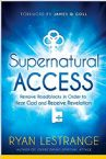 Supernatural Access: Removing Roadblocks in Order to Hear God and Receive Revelation (Book) by Ryan LeStrange