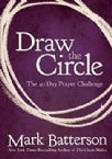 Draw The Circle The 40 Day Prayer Challenge (Book) by Mark Batterson
