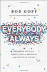 Everybody, Always: Becoming Love in a World Full of Setbacks and Difficult People (Book) by Bobb Goff