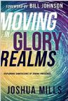 Moving In Glory Realms (Book) by Joshua Mills