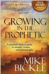 Growing In The Prophetic: A practical biblical guide to dreams, visions, and spiritual gifts (Book) by Mike Bickle