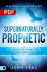 Supernaturally Prophetic (PDF Download) by John Veal