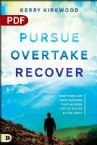 Pursue, Overtake, Recover: How to Reclaim Every Blessing That Has Been Lost or Stolen by the Enemy (PDF Download) by Kerry Kirkwood