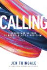 Calling: Understanding Your Purpose, Place & Position (Book) by Jen Tringale