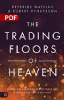 The Trading Floors of Heaven: Where Lost Blessings are Restored and Kingdom Destiny is Fulfilled (PDF Download) by Beverley Watkins & Robert Henderson