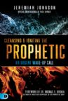Cleansing And Igniting The Prophetic (Book) by Jeremiah Johnson