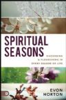 Spiritual Seasons: Discerning and Flourishing in Every Season of Life (Book) by Evon Horton
