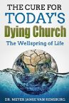 The Cure for Today's Dying Church: The Wellspring of Life (PDF Download) by Dr. Meyer Janse Van Rensburg