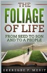 The Foliage of Life: From Seed to Son and to a People (Ebook PDF Download) by Ekeregbe P. Merit