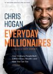 Everyday Millionaires: How Ordinary People Built Extraordinary Wealth and How You Can Too (Book) by Chris Hogan