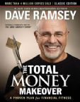 The Total Money Makeover: Classic Edition: A Proven Plan for Financial Fitness (Book) by Dave Ramsey