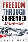 Freedom Through Surrender: A 31-Day Devotional (PDF Download) by Jason West
