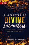 A Lifestyle of Divine Encounters: Through Prayer, Prophecy, and the Living Word (PDF Download) by Patricia Bootsma