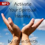 Activate Your Spiritual Hearing (MP3 Download) by Stan Smith