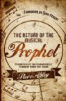 Return Of The Musical Prophet Understanding the Transforming Power of Music and Sound (Book) by Steve Abley