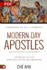 Modern-Day Apostles: Operating in Your Apostolic Office and Anointing (PDF Download) by Ché Ahn