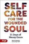 Self-Care for the Wounded Soul: 21 Days of Messy Grace (PDF Download) by Steve Austin