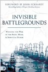 Invisible Battlegrounds: Winning the War in the Body, Mind, and Spiritual Realm (Book) by Yolanda Stith