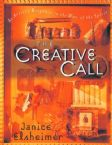 The Creative Call: An Artist's Response to the Way of the Spirit (Book) by Janice Elsheimer
