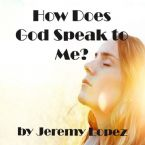 How Does God Speak to Me? (Teaching CD) by Jeremy Lopez