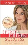 CLEARANCE SALE: Spirit Driven Success: Learn Time Tested Biblical Secrets to Create Wealth While Serving Others! (Book) by Dani Johnson