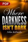 Where Darkness Isn't Dark (PDF Download) by Avlon McCreadie