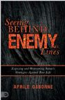 Seeing Behind Enemy Lines: Exposing and Overcoming Satan's Strategies Against Your Life (Book) by Aprile Osborne