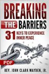 Breaking the Barriers: 31 Keys to Experience Inner Peace (PDF Download) by Rev. John Clark Mayden, Jr.