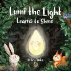 Lumi the Light Learns to Shine (Paperback) by Kelley Tsika