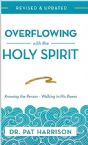 Overflowing with the Holy Spirit:  Knowing the Person - Walking in His Power (Paperback) by Pat Harrison