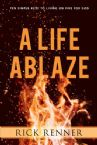 A Life Ablaze:  Ten Simple Keys to Living on Fire for God (Paperback) by Rick Renner