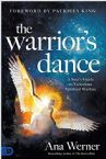 The Warrior's Dance:  A Seer's Guide to Victorious Spiritual Warfare (Paperback) by Ana Werner
