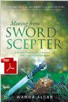 Moving From Sword to Scepter:  Rule Through Prayer as the Ekklesia of God (E-Book PDF Download) by Wanda Alger