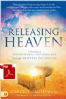 Releasing Heaven:  Creating a Supernatural Environment Through Heavenly Encounters (E-Book PDF Download) by Candice Smithyman