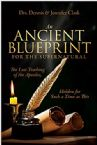 An Ancient Blueprint for the Supernatural:  The Last Teaching of the Apostles Hidden for Such a Time as This (Paperback) by Dennis & Jennifer Clark