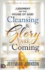 Judgment on the House of God:  Cleansing & Glory are Coming (Paperback) by Jeremiah Johnson